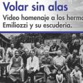 Volar sin alas - Video Homenaje a los Hermanos Emiliozzi