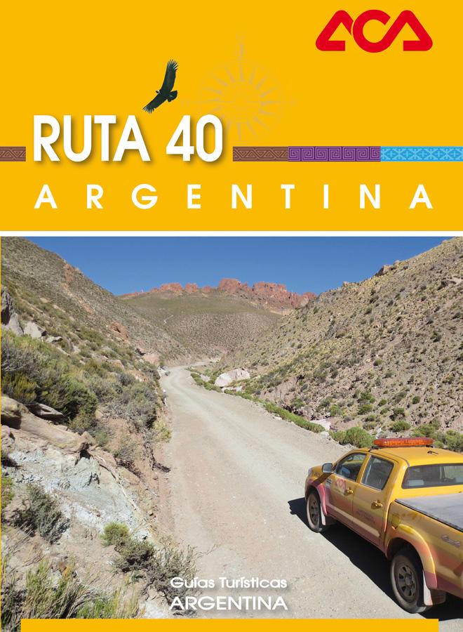 ACA - Guia Turistica Argentina - Ruta 40
