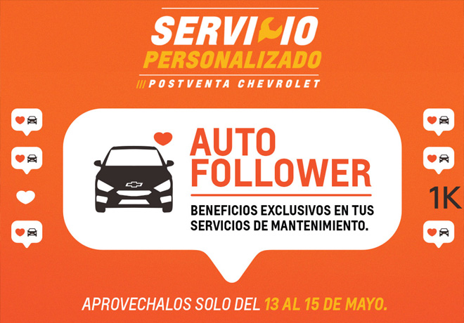 Servicio Personalizado Postventa Chevrolet - Auto Follower - Hot Sale